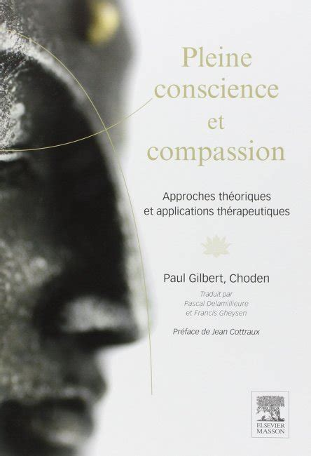 Pleine Conscience Et Compassion Approches Theoriques Et Applications Therapeutiques