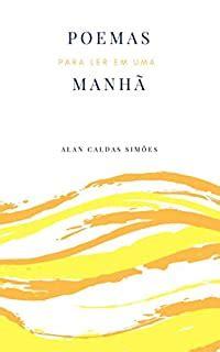 Poemas Para Ler Em Uma Manha Poemas And Estacoes Livro 1 Portuguese Edition