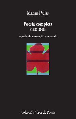 Poesia Completa 1980 2018 2a Edicion Corregida Y Aumentada 1059 Visor De Poesia