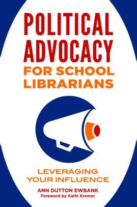 Political Advocacy For School Librarians Leveraging Your Influence English Edition
