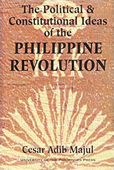 Political and Constitutional Ideas of the Philippine Revolution (Philippine studies reprint series)