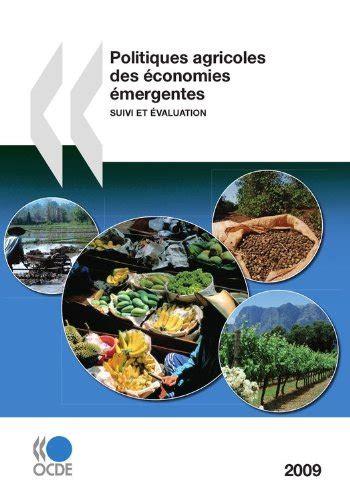 Politiques Agricoles Des Economies Emergentes 2009 Suivi Et Evaluation