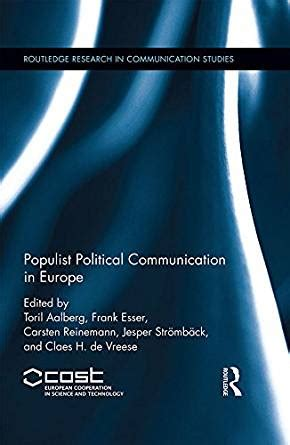 Populist Political Communication In Europe Routledge Research In Communication