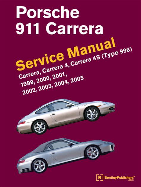 Porsche 911 Carrera Type 996 Service Manual 1999 2000 2001 2002 2003 2004 2005