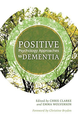 Positive Psychology Approaches To Dementia English Edition