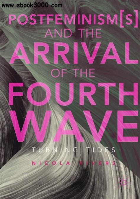 Postfeminism S And The Arrival Of The Fourth Wave Turning Tides