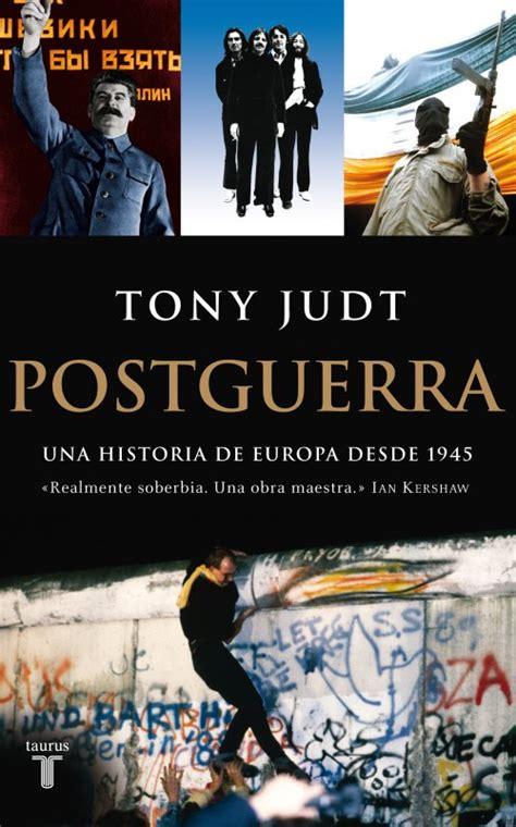 Postguerra Una Historia De Europa Desde 1945