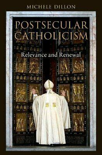 Postsecular Catholicism: Relevance and Renewal