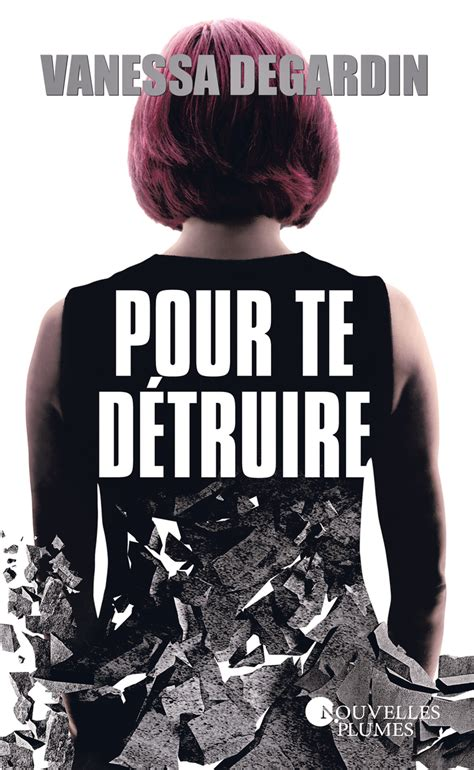 Pour Te Detruire