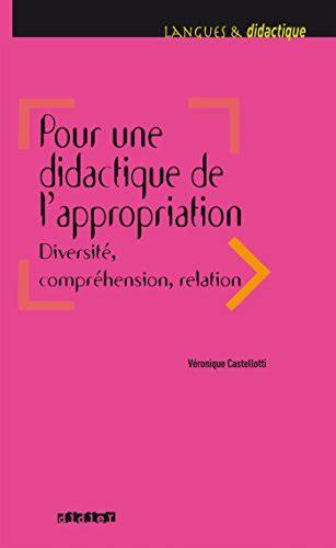 Pour Une Didactique De Lappropriation Diversite Comprehension Relation Livre