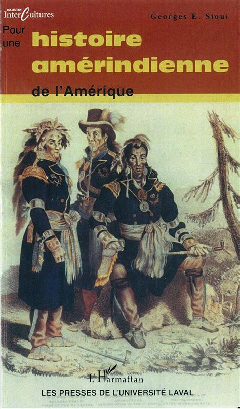 Pour Une Histoire Amerindienne De Lamerique