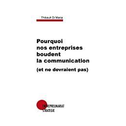 Pourquoi Nos Entreprises Boudent La Communication Et Ne Devraient Pas