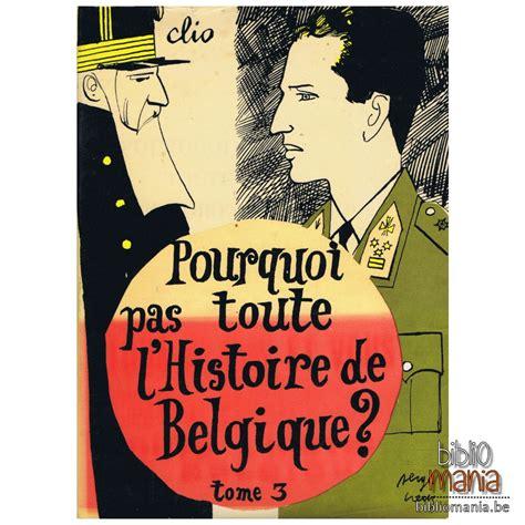 Pourquoi pas toute l'histoire de belgique? - tome 2 : des barricades dde 1830 au chatelain de laeken