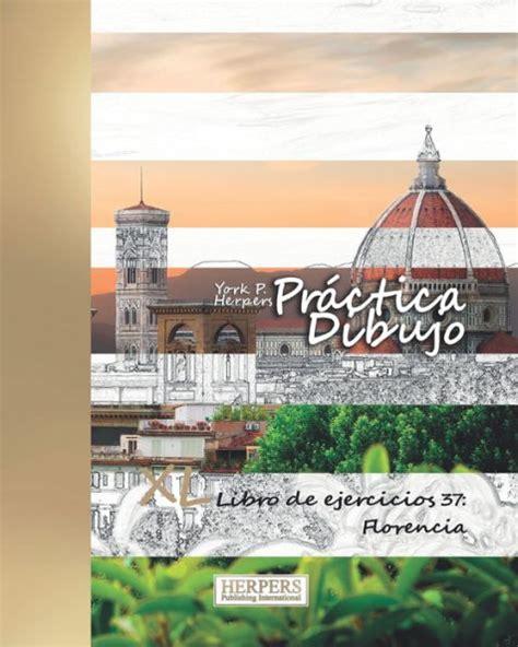 Practica Dibujo Color Xl Libro De Ejercicios 37 Florencia Practica Dibujo Xl Color