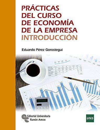 Practicas Del Curso De Economia De La Empresa Introduccion Manuales