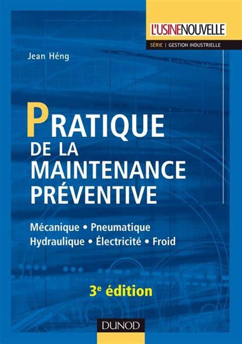 Pratique De La Maintenance Preventive 3e Ed