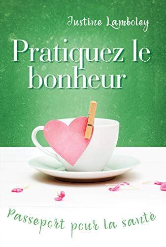 Pratiquez Le Bonheur Passeport Pour La Sante