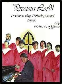 Precious Lord! How to play Black Gospel Book 1