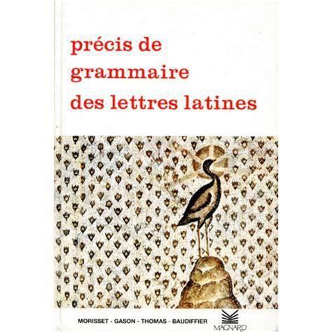 Precis De Grammaire Des Lettres Latin