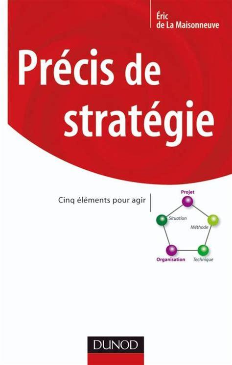 Precis De Strategie Cinq Elements Pour Agir