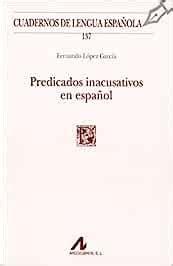 Predicados Inacusativos En Espanol Cuadernos De Lengua Espanola
