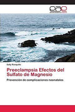 Preeclampsia Efectos del Sulfato de Magnesio: Prevención de complicaciones neonatales