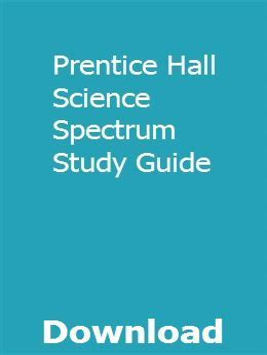 Prentice Hall Science Spectrum Study Guide