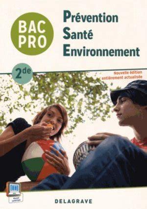 Prevention Sante Environnement 2de Bac Pro 2015 Pochette Eleve