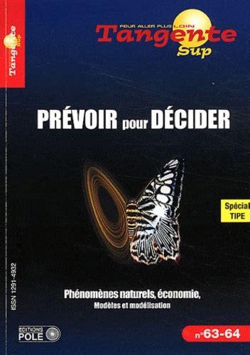 Prevoir Pour Decider Phenomenes Naturels Economie Modeles Et Modelisation