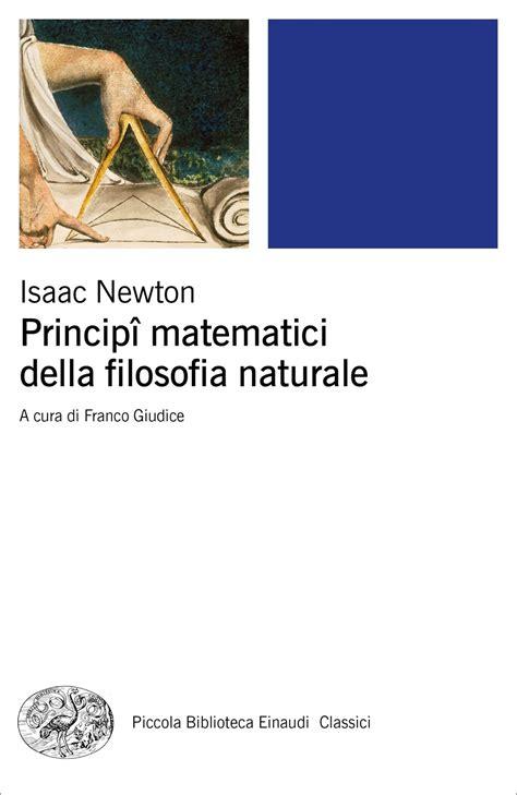 Principî matematici della filosofia naturale (Piccola biblioteca Einaudi. Classici)