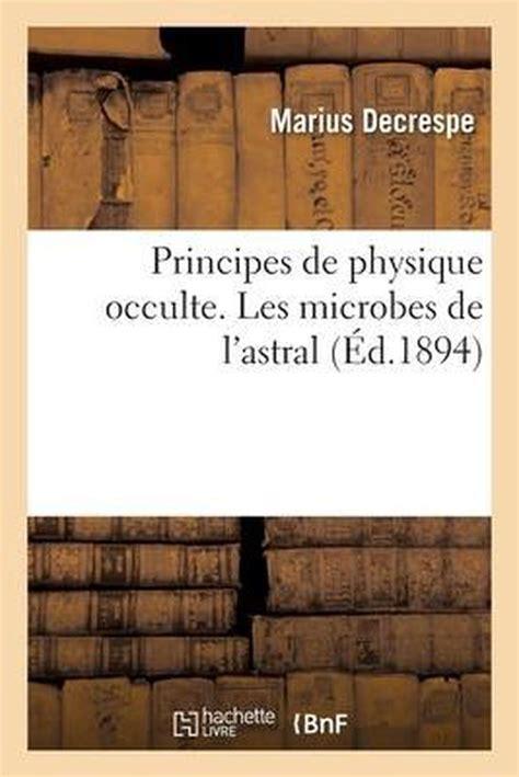 Principes De Physique Occulte Les Microbes De Lastral