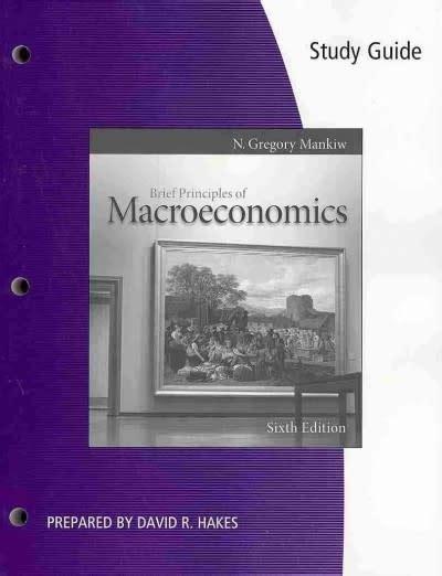 Principles Of Macroeconomics Study Guide 6th Edition