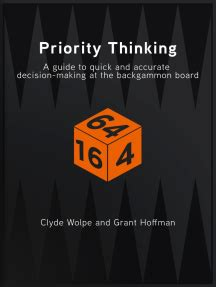 Priority Thinking A Guide To Quick And Accurate Decisionmaking At The Backgammon Board