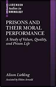 Prisons And Their Moral Performance A Study Of Values Quality And Prison Life Clarendon Studies In Criminology