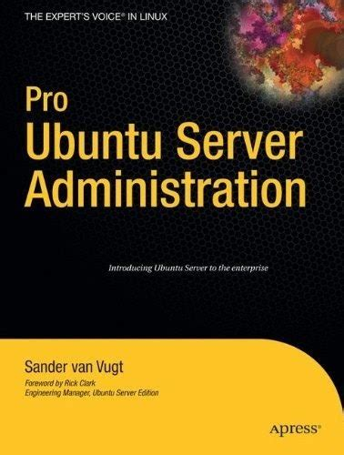 Pro Ubuntu Server Administration Experts Voice In Linux 1st Edition By Van Vugt Sander 2008 Paperback