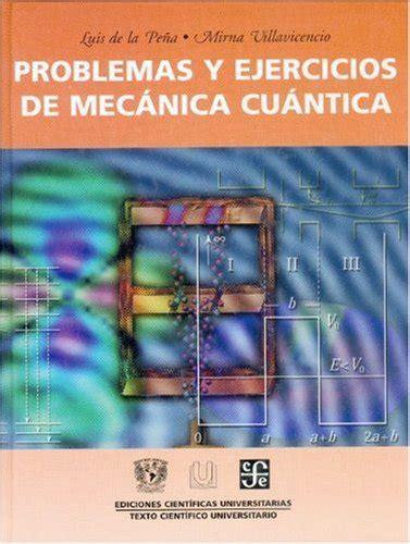 Problemas Y Ejercicios De Mecanica Cuantica Ediciones Cientficas Universitarias
