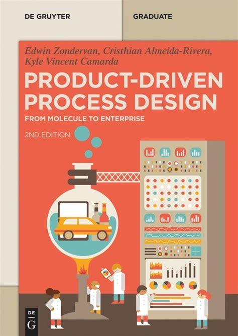 Product-Driven Process Design: From Molecule to Enterprise (de Gruyter Textbook)