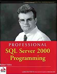 Professional Sql Server 2000 Programming By Robert Vieira 2000 11 15