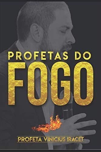 Profetas Do Fogo Profeta Vinicius Iracet Portuguese Edition