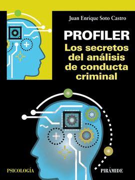 Profiler Los Secretos Del Analisis De Conducta Criminal Psicologia