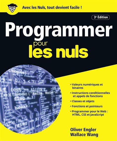 Programmer Pour Les Nuls Grand Format 3e Edition