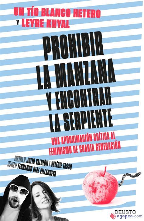 Prohibir La Manzana Y Encontrar La Serpiente Una Aproximacion Critica Al Feminismo De Cuarta Generacion