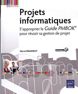 Projets informatiques - S'approprier le Guide PMBOK® pour réussir votre gestion de projet