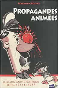 Propagandes Animees Le Dessin Anime Politique Entre 1933 Et 1945