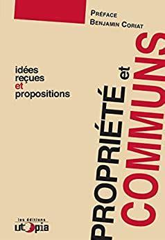 Propriete Et Communs Idees Recues Et Propositions Controverses
