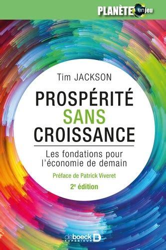 Prosperite Sans Croissance Les Fondations Pour Leconomie De Demain
