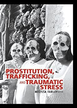 Prostitution Trafficking And Traumatic Stress English Edition