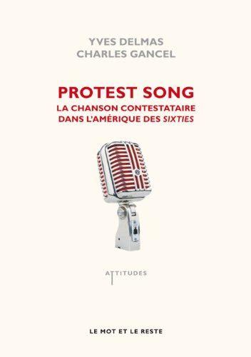 Protest Song La Chanson Contestataire Dans L Amerique Des Sixties
