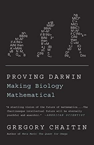 Proving Darwin Making Biology Mathematical By Gregory Chaitin 2013 02 15