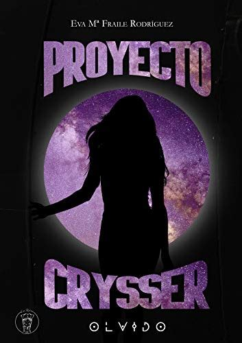Proyecto Crysser Olvido Una Novela De Ciencia Ficcion Romantica